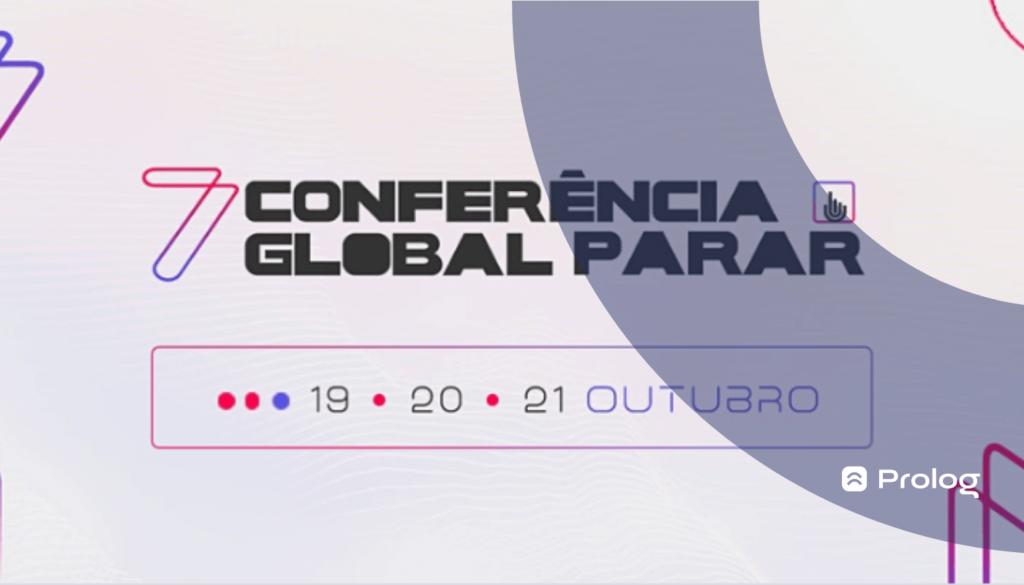Conheça a Conferência Global Parar - evento de logística que acontece em outubro